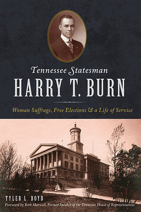Book: Tennessee Statesman Harry T. Burn