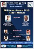 Saudi Endourology Group - live webinar BPH Surgery Beyond TURP: Made to Measure
