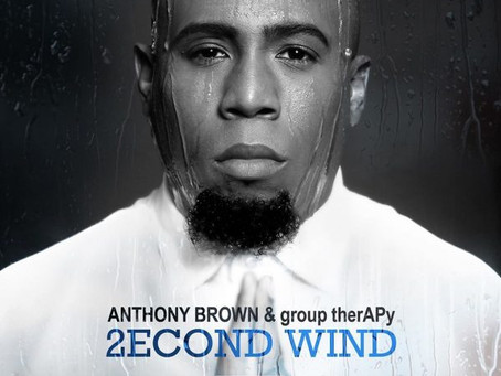 ANTHONY BROWN & GROUP THERAPY RELEASE HIGHLY ANTICIPATED ALBUM 2ECOND WIND: READY