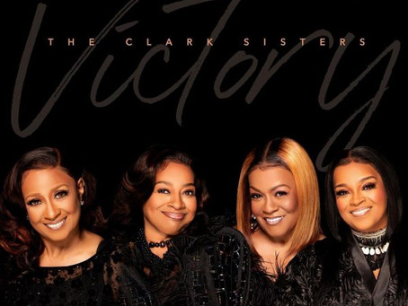THE CLARK SISTERS ANNOUNCE BRAND NEW SINGLE 'VICTORY'