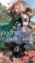 Goodbye, My Rose Garden 01.jpg