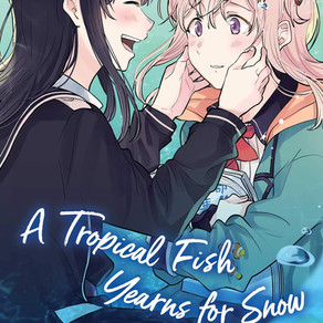 A Tropical Fish Yearns for Snow Vol. 6 Has Been Release