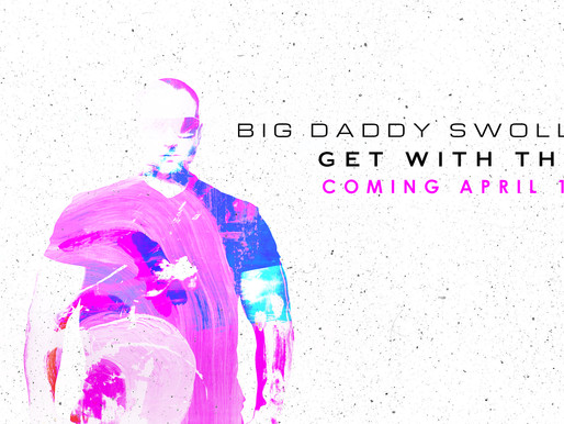 ON April 1st Big Daddy Swolls will drop his New HIT Record GET WITH THIS Worldwide!
