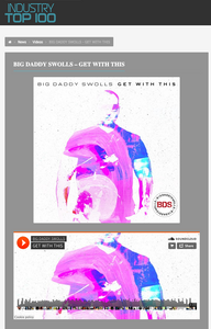 BIG DADDY SWOLLS IN INDUSTRY TOP 100 ARTICLE A LONG WITH HIS NEW HIT SINGLE GET WITH THIS