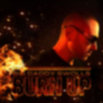 BURN UP BIG DADDY SWOLLS HIT NEW SINGLE with sounds that are like Lil Jon dmx nf tikashi69