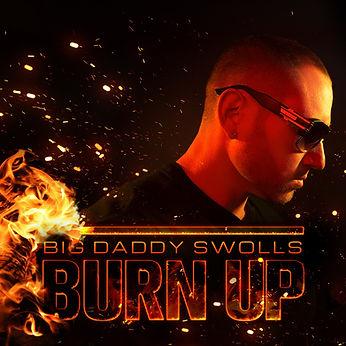 BURN UP BIG DADDY SWOLLS HIT NEW SINGLE with sounds that are like Lil Jon dmx nf tikashi69