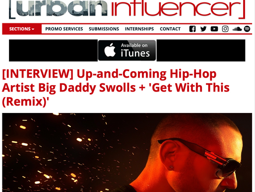 URBAN INFLUENCER TALKS ABOUT BIG DADDY SWOLLS AND SHOW CASES HIS NEW URBAN REMIX TO GET WITH THIS!