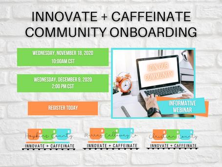 Innovate + Caffeinate Informational Webinars