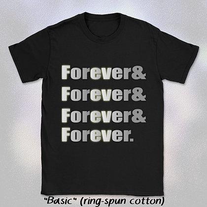 """""""Forever & Forever & Forever & Forever"""""""" Tee (Short Sleeve Unisex Crew Neck)"""