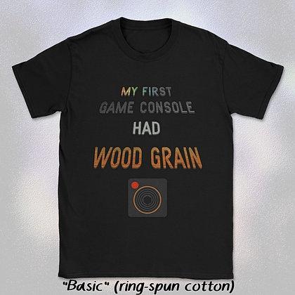 """My First Console Had Wood Grain"" Tee (Short Sleeve Unisex Crew Neck)"