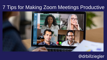 7 Tips for Making Zoom Meetings Productive