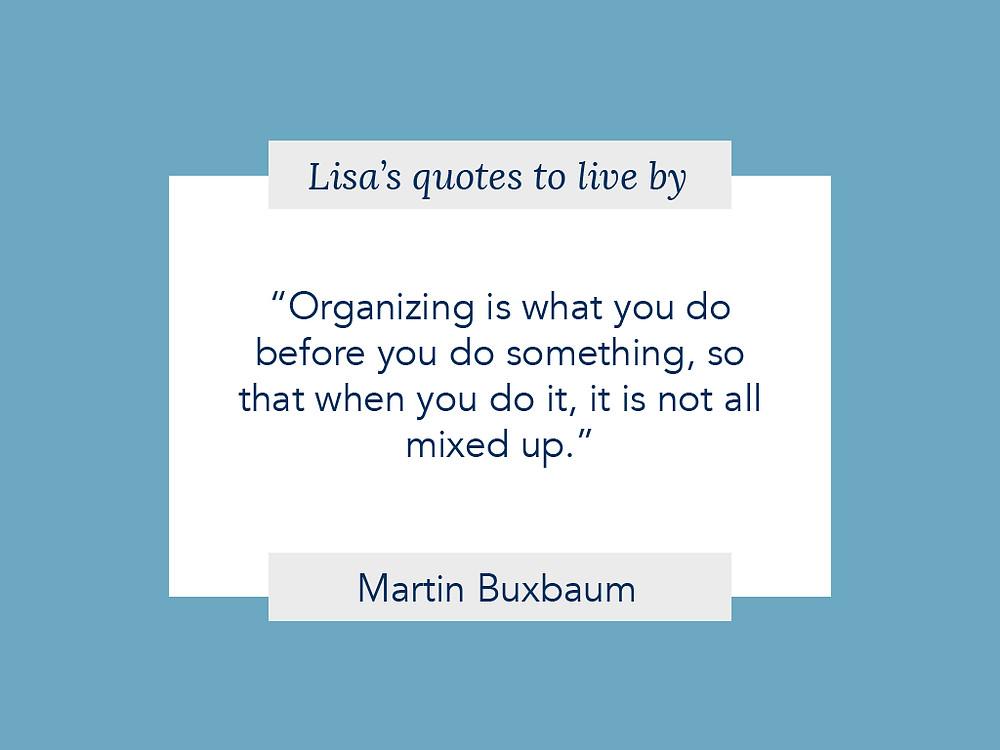Martin Buxbaum's quote on organizing