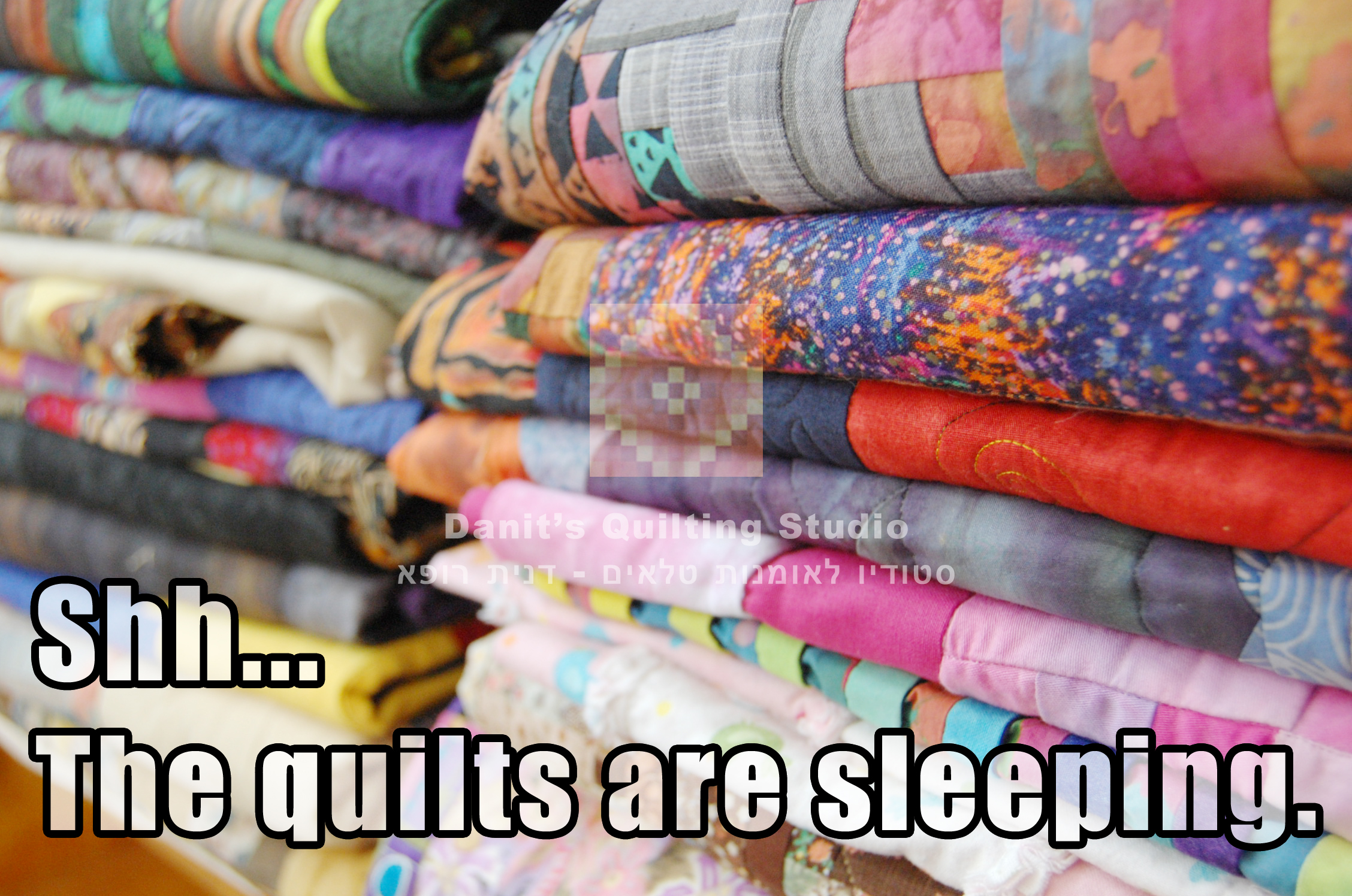 shh the quilts are sleeping.jpg