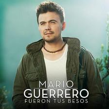 Mario Guerrero                 FUERON TUS BESOS