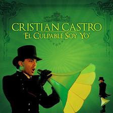 Cristian Castro       EL CULPABLE SOY YO