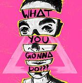 Bastille-what-you-gonna-do.jpg