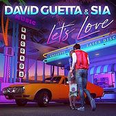 david-guetta--sia-lets-love.jpg