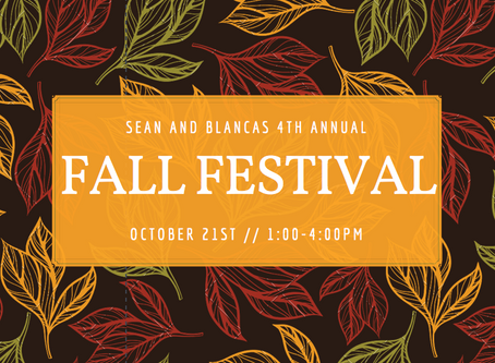 You're Invited! 4th Annual Fall Festival at Sean and Blanca's