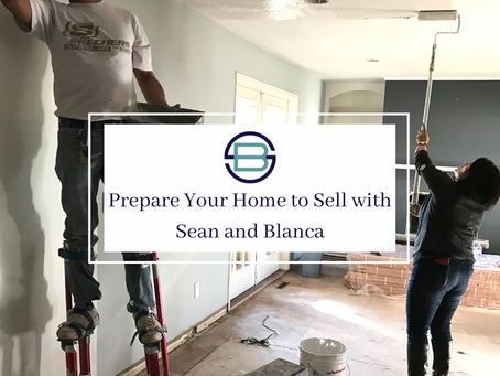 Prepare Your Home to Sell with Sean and Blanca