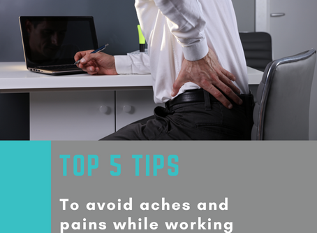 5 Tips to Manage your Aches and Pains While Working from Home