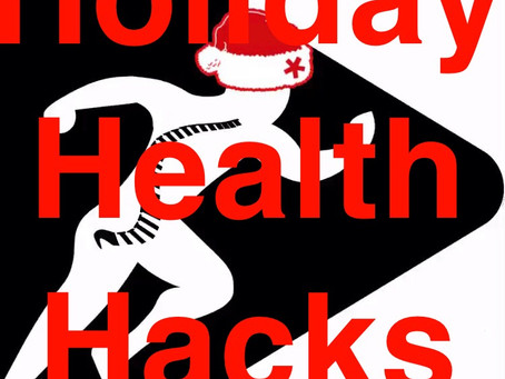 Holiday Health Hacks. Tips to help you avoid the holiday health hit