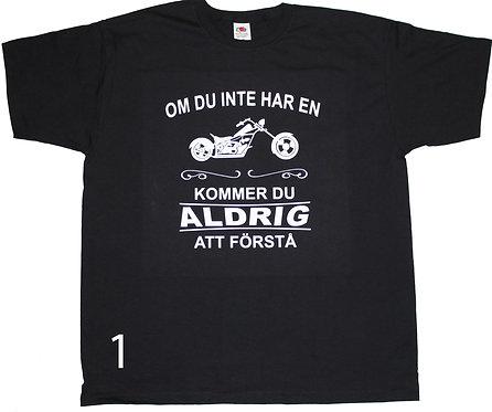 T-shirt Om du inte har en kommer du ALDRIG att förstå