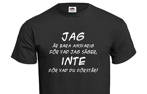 T-shirt Jag är bara ansvarig för vad jag säger, inte för vad du förstår!