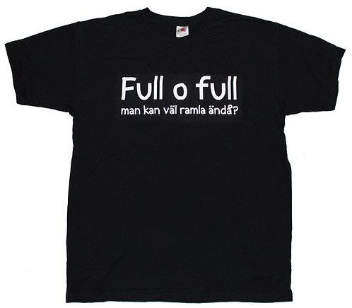 T-shirt Full o full man kan väl ramla ändå?
