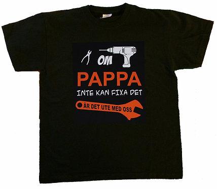 Barn t-shirt Om PAPPA inte kan fixa det är det ute med oss