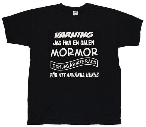 """T-shirt Varning jag har en galen """""""" och jag är inte rädd för att använda henne"""