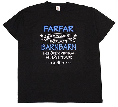 T-shirt FARFAR skapades för att BARNBARN behöver riktiga hjältar