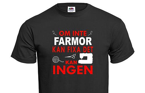 T-shirt Om inte FARMOR kan fixa det kan INGEN ver2