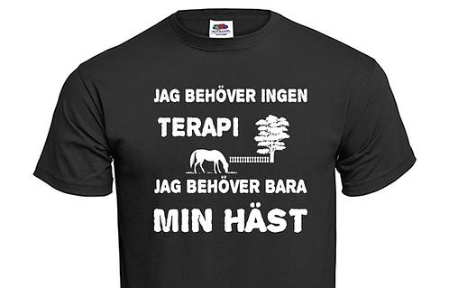 T-shirt Jag behöver ingen Terapi jag behöver bara MIN HÄST