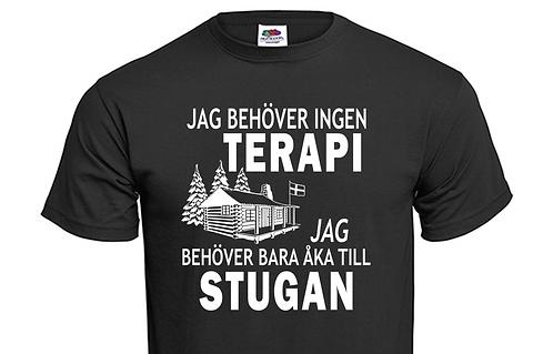 T-shirt Jag behöver ingen TERAPI jag behöver bara åka till STUGAN