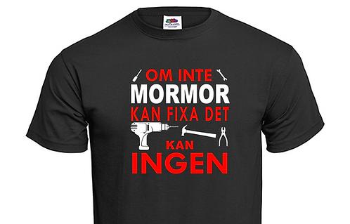 T-shirt Om inte MORMOR kan fixa det kan INGEN