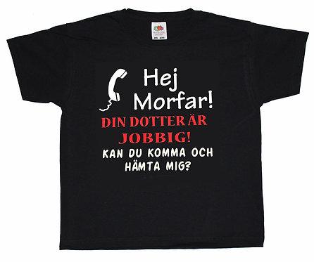 Barn t-shirt Hej Morfar! Din dotter är jobbig! Kan du komma och hämta mig?