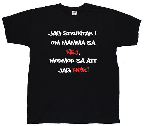 Barn t-shirt Jag struntar i om mamma sa nej, mormor sa att jag fick!