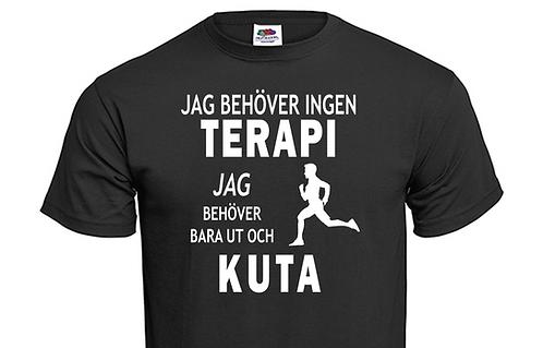 T-shirt Jag behöver ingen TERAPI jag behöver bara ut och KUTA