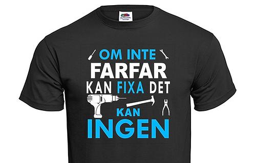 T-shirt Om inte FARFAR kan fixa det kan INGEN