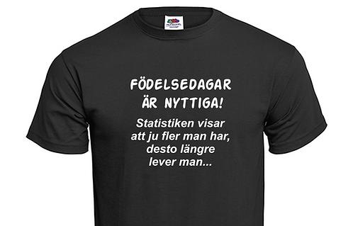 T-shirt Födelsedagar är nyttiga!