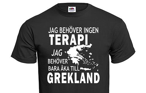 T-shirt Jag behöver ingen TERAPI jag behöver bara åka till GREKLAND