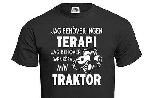 T-shirt Jag behöver ingen TERAPI jag behöver bara köra min TRAKTOR