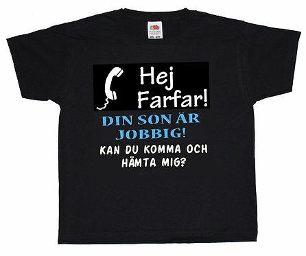 Barn t-shirt Hej Farfar! Din son är jobbig! Kan du komma och hämta mig?