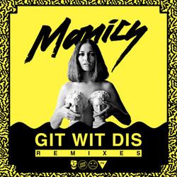 Manics - Git Wit Dis Remixes