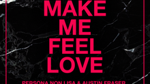 PG104: PERSONA NON LISA & AUSTIN FRASER - MAKE ME FEEL LOVE