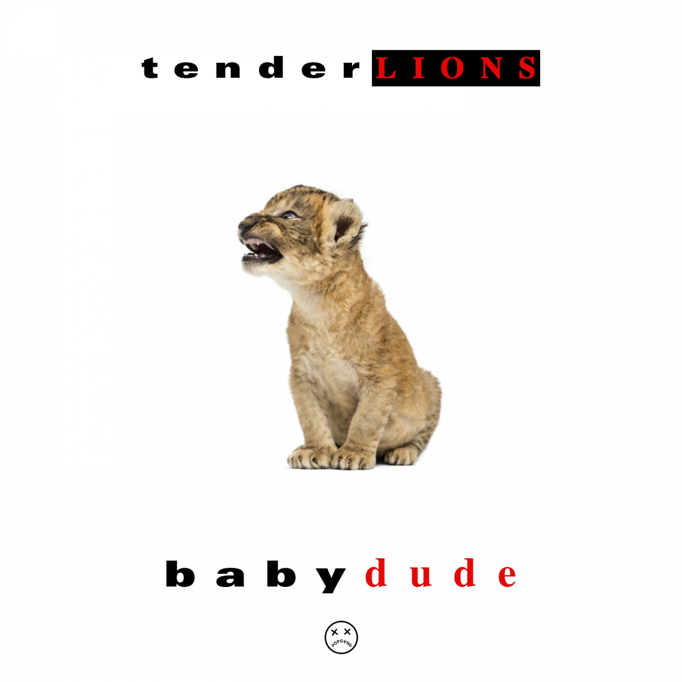 Tenderlions - Baby Dude