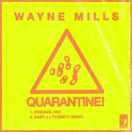 PG116: WAYNE MILLS - QUARANTINE!