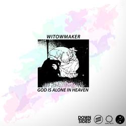 WITOWMAKER - GOD IS ALONE IN HEAVEN