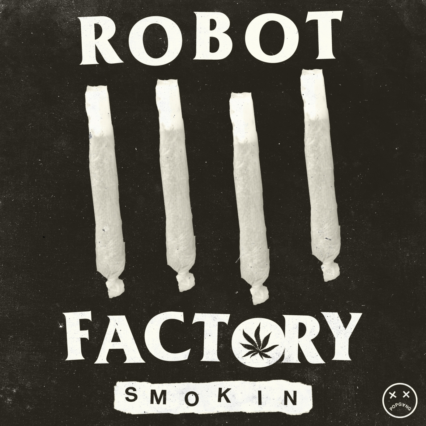 Robot Factory - Smokin'