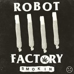 Robot Factory - Smokin'